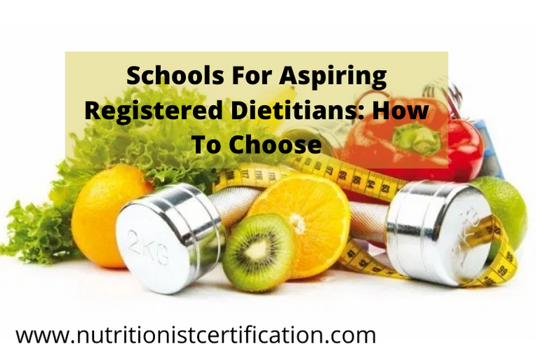 Schools For Aspiring Registered Dietitians: How To Choose
