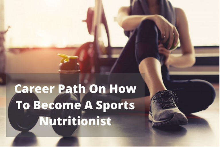 Career Path On How To Become A Sports Nutritionist
