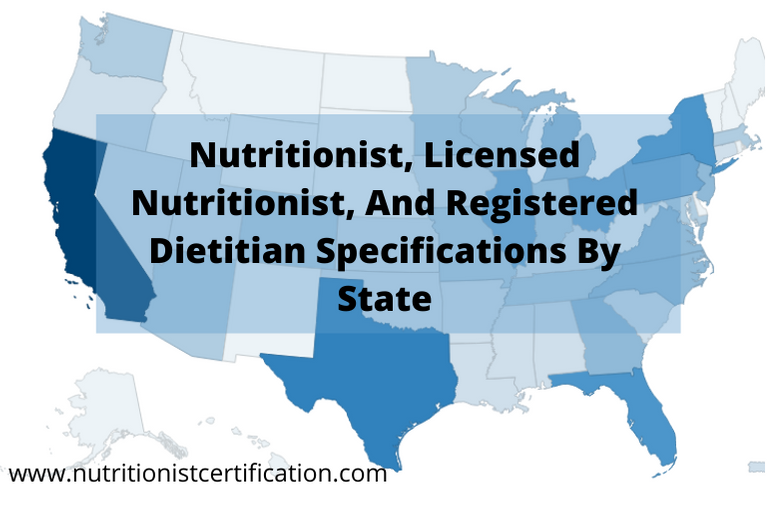 Nutritionist, Licensed Nutritionist, And Registered Dietitian Specifications By State